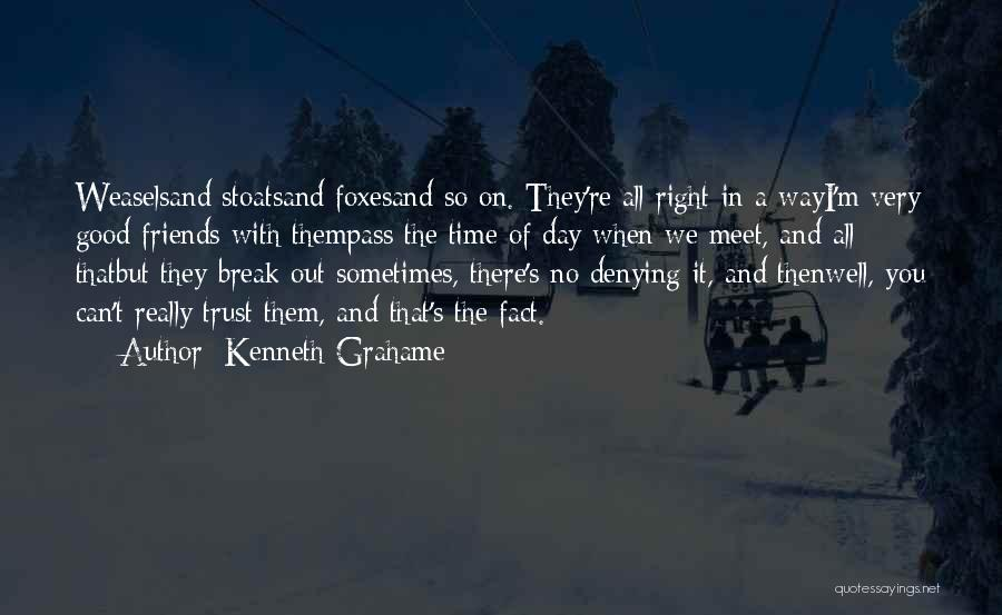 Having No Good Friends Quotes By Kenneth Grahame