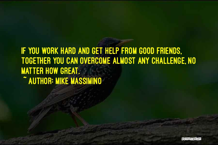Having No Good Friends Quotes By Mike Massimino