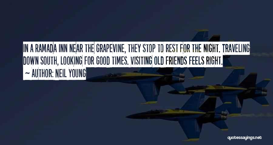 Having No Good Friends Quotes By Neil Young
