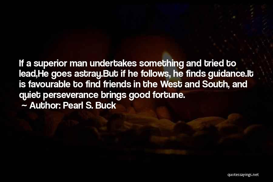 Having No Good Friends Quotes By Pearl S. Buck