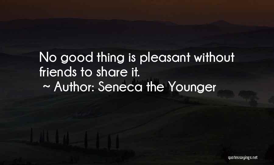 Having No Good Friends Quotes By Seneca The Younger