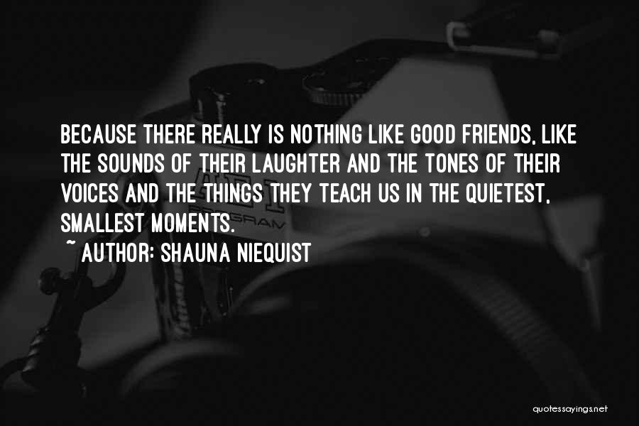 Having No Good Friends Quotes By Shauna Niequist
