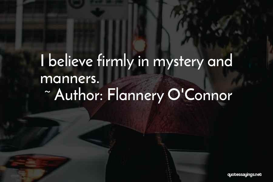 Having No Manners Quotes By Flannery O'Connor