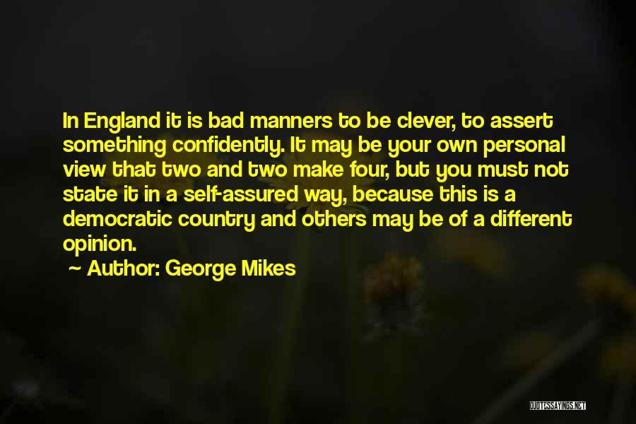 Having No Manners Quotes By George Mikes