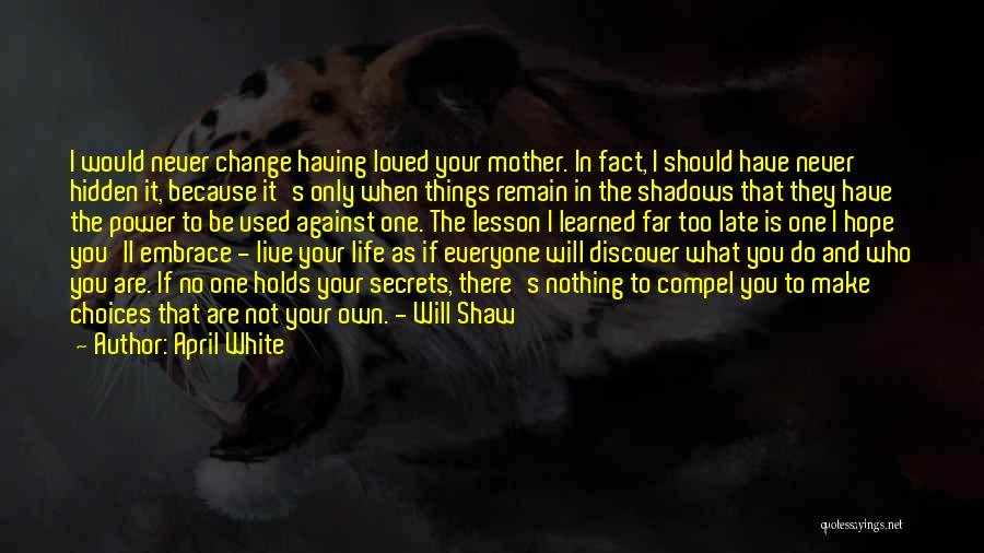 Having Only One Mother Quotes By April White