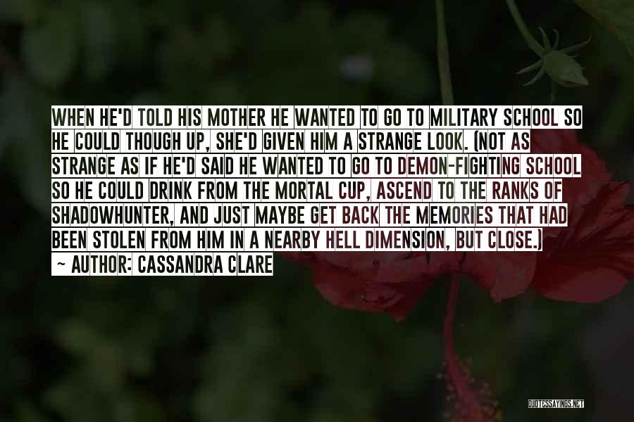 Having Only One Mother Quotes By Cassandra Clare