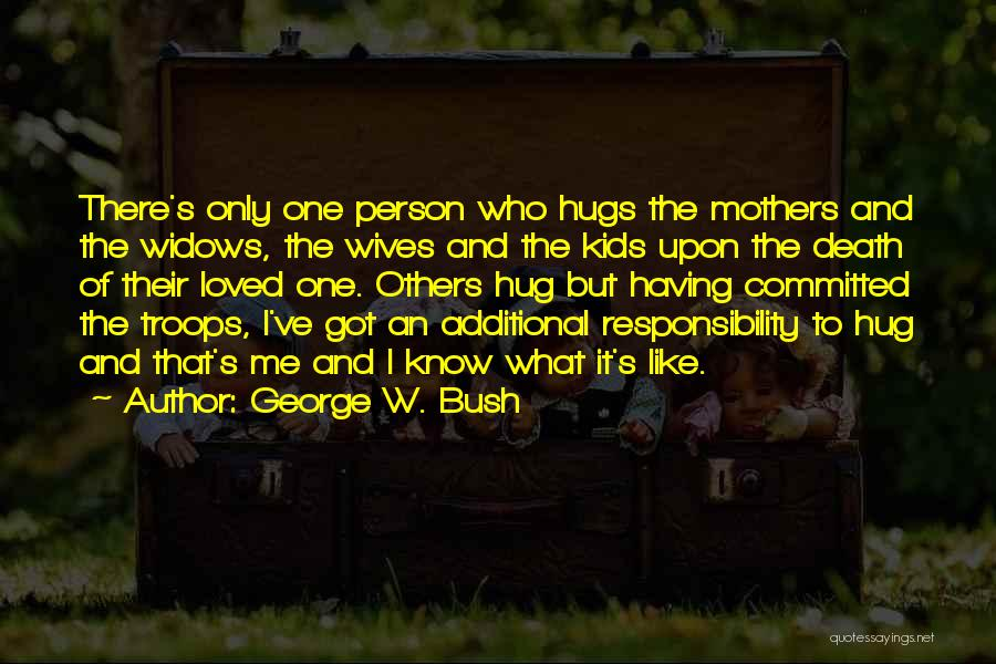 Having Only One Mother Quotes By George W. Bush