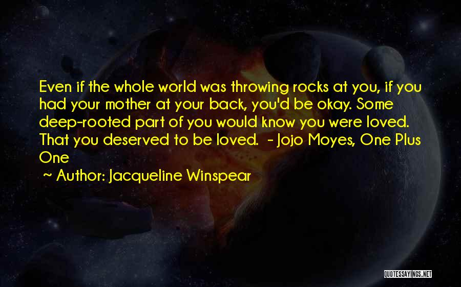 Having Only One Mother Quotes By Jacqueline Winspear