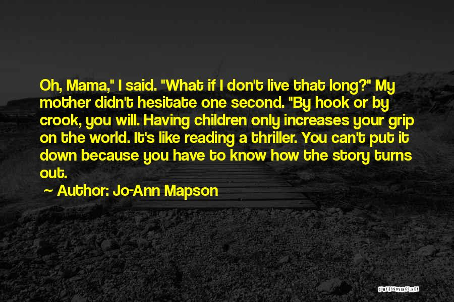 Having Only One Mother Quotes By Jo-Ann Mapson