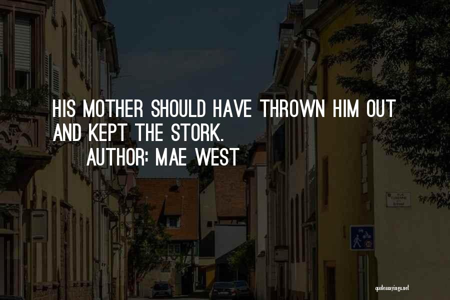 Having Only One Mother Quotes By Mae West