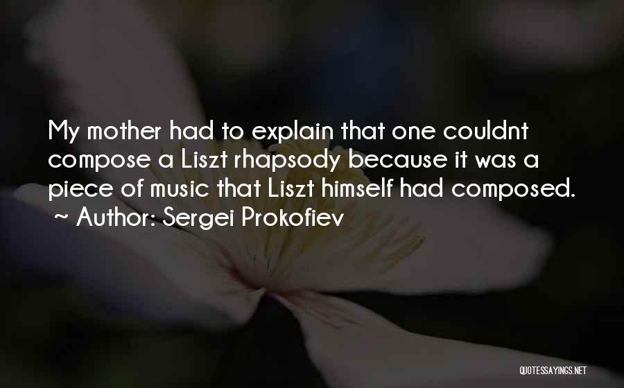 Having Only One Mother Quotes By Sergei Prokofiev