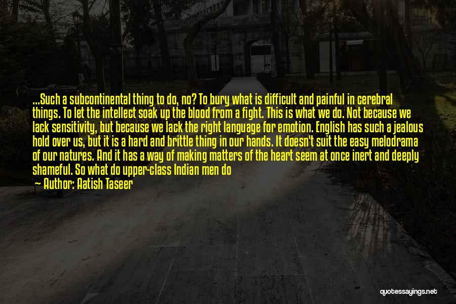 Having Schizophrenia Quotes By Aatish Taseer