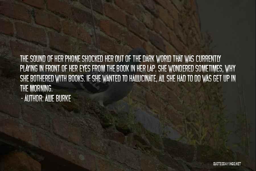 Having Schizophrenia Quotes By Allie Burke