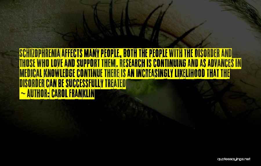 Having Schizophrenia Quotes By Carol Franklin