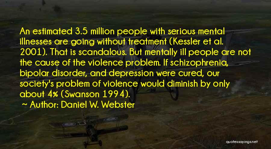 Having Schizophrenia Quotes By Daniel W. Webster