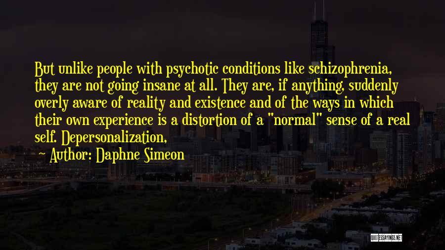 Having Schizophrenia Quotes By Daphne Simeon