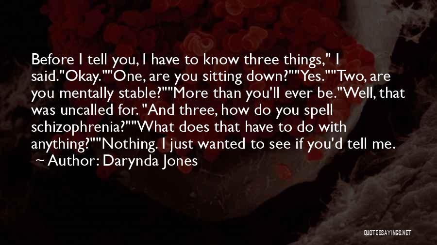 Having Schizophrenia Quotes By Darynda Jones
