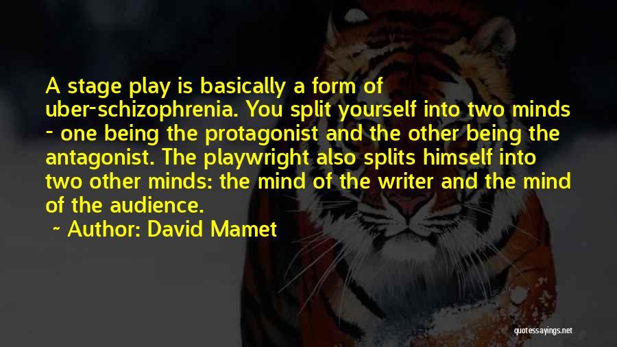 Having Schizophrenia Quotes By David Mamet