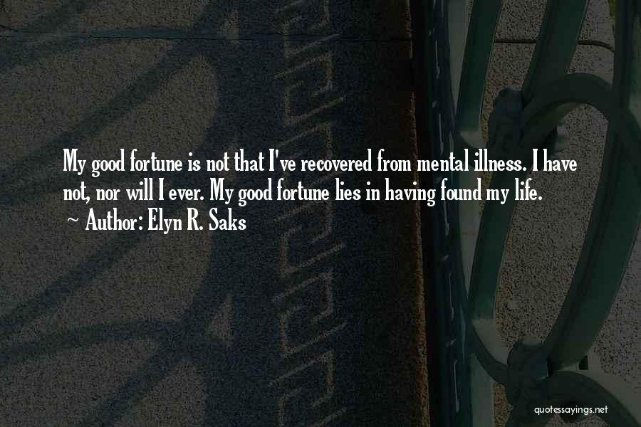 Having Schizophrenia Quotes By Elyn R. Saks