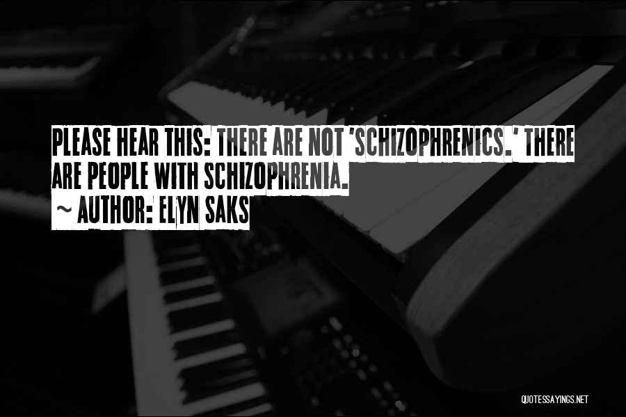 Having Schizophrenia Quotes By Elyn Saks