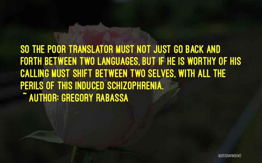 Having Schizophrenia Quotes By Gregory Rabassa
