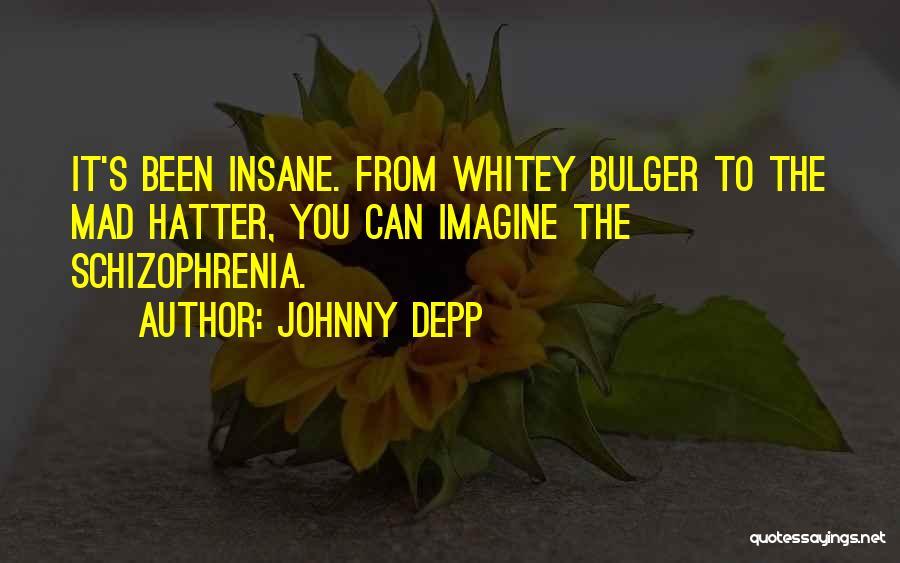 Having Schizophrenia Quotes By Johnny Depp