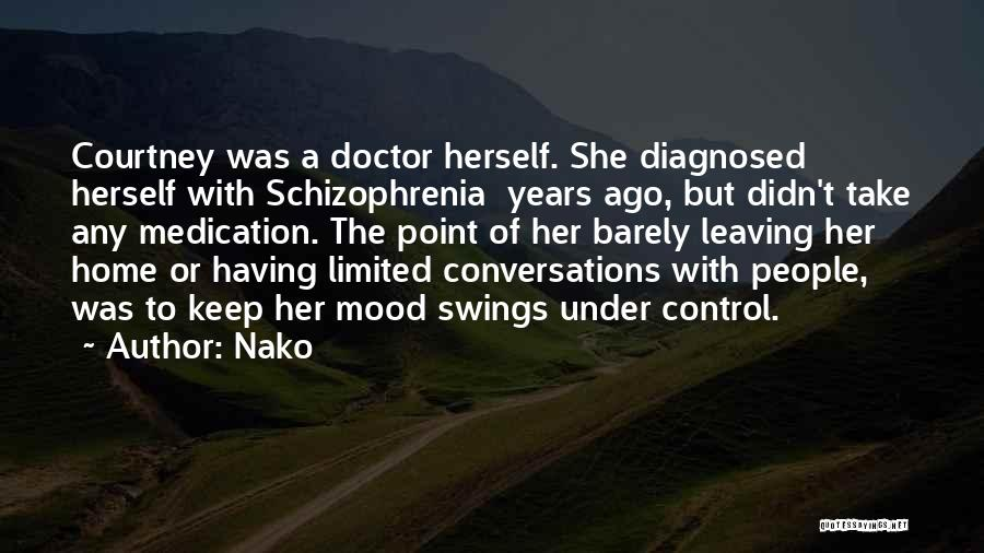 Having Schizophrenia Quotes By Nako