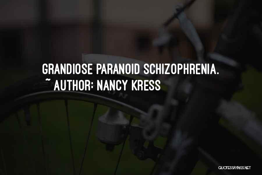 Having Schizophrenia Quotes By Nancy Kress