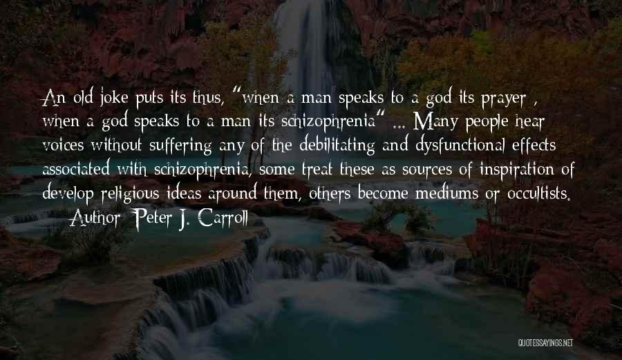 Having Schizophrenia Quotes By Peter J. Carroll