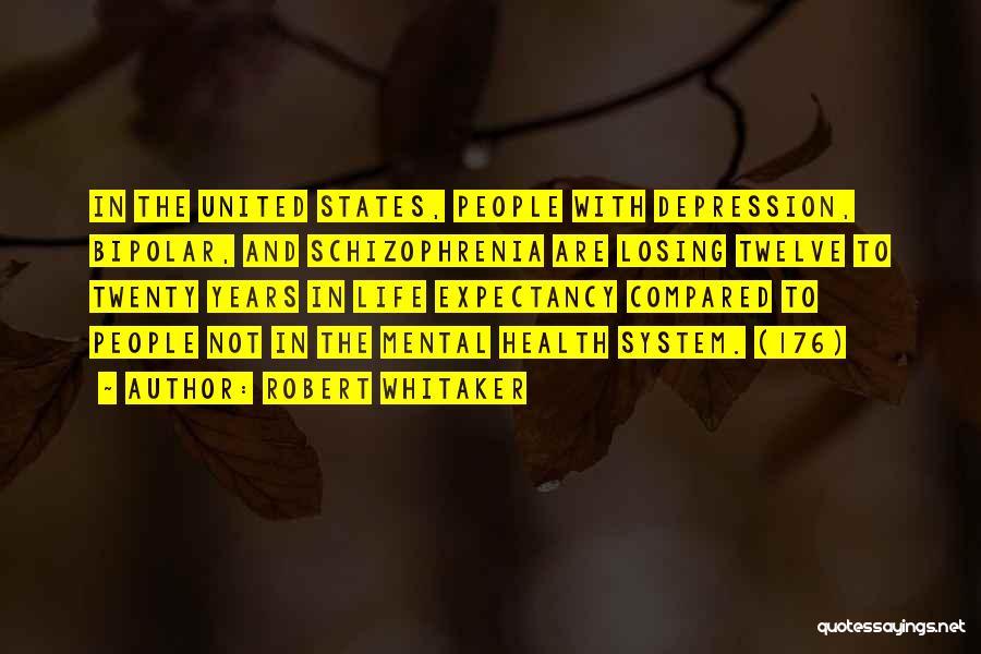 Having Schizophrenia Quotes By Robert Whitaker