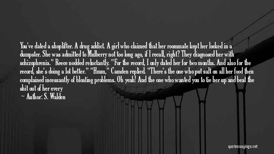 Having Schizophrenia Quotes By S. Walden