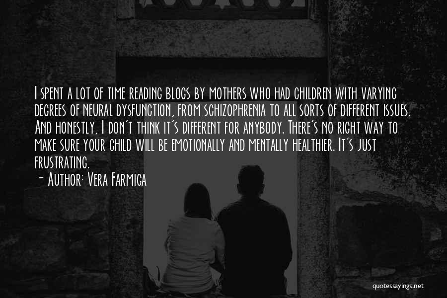 Having Schizophrenia Quotes By Vera Farmiga