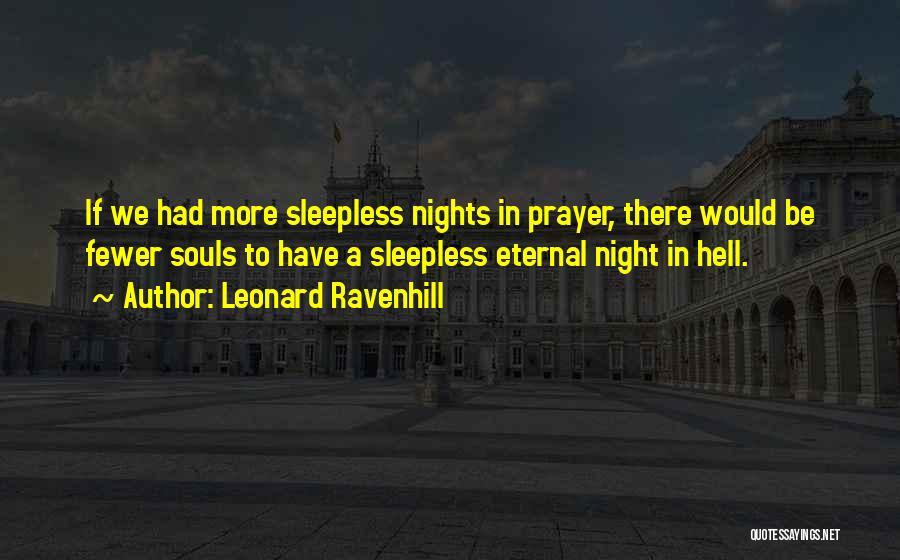 Having Sleepless Nights Quotes By Leonard Ravenhill