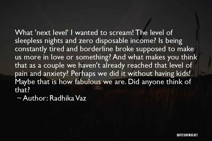 Having Sleepless Nights Quotes By Radhika Vaz