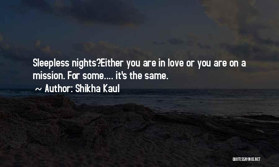Having Sleepless Nights Quotes By Shikha Kaul