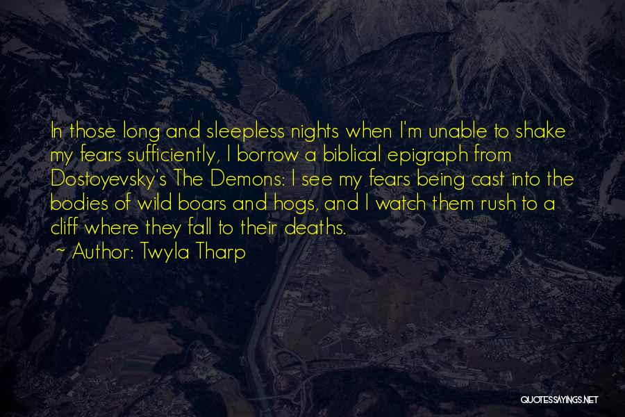 Having Sleepless Nights Quotes By Twyla Tharp