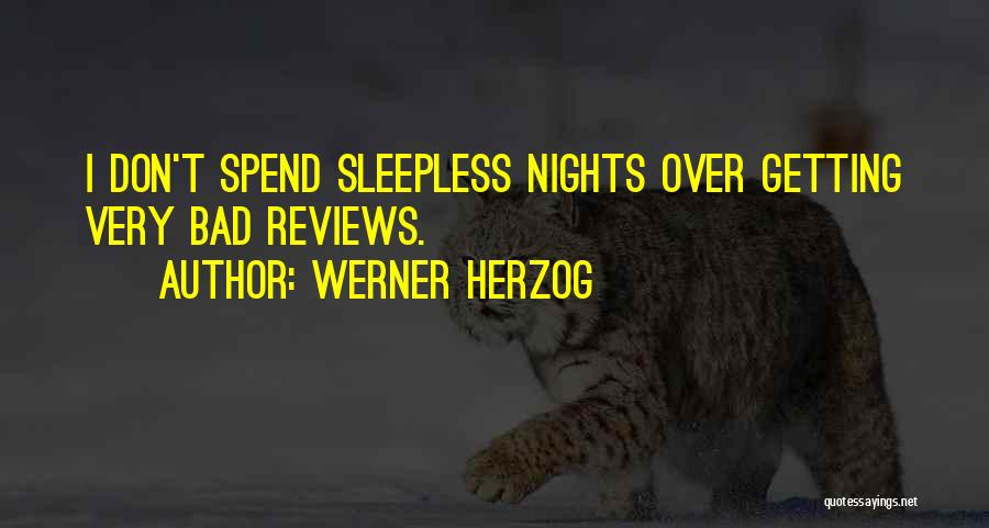 Having Sleepless Nights Quotes By Werner Herzog