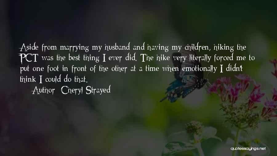 Having The Best Husband Ever Quotes By Cheryl Strayed