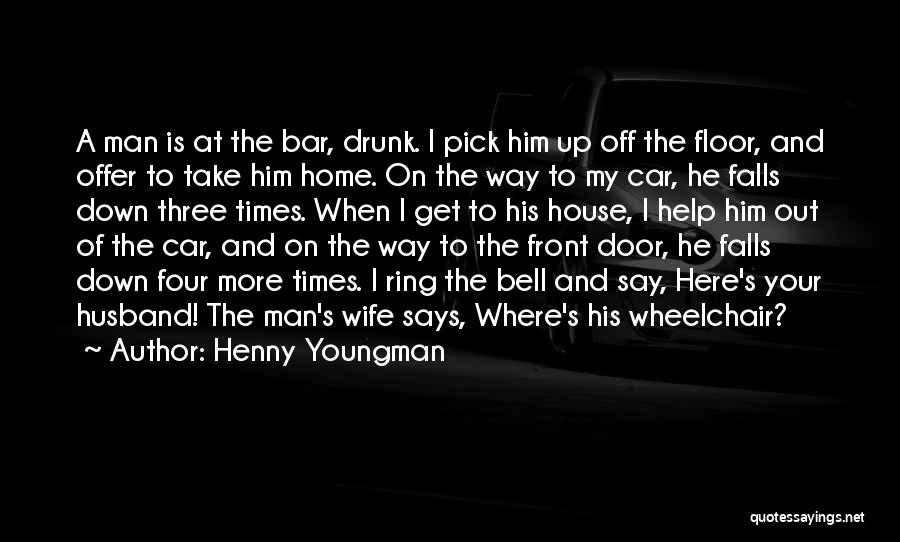 Having The Best Husband Ever Quotes By Henny Youngman