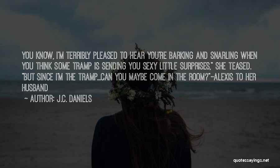 Having The Best Husband Ever Quotes By J.C. Daniels