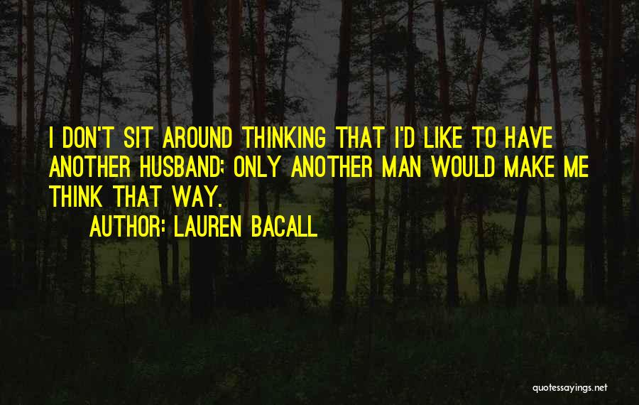 Having The Best Husband Ever Quotes By Lauren Bacall