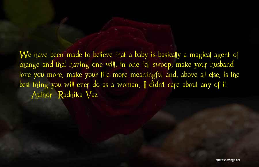 Having The Best Husband Ever Quotes By Radhika Vaz