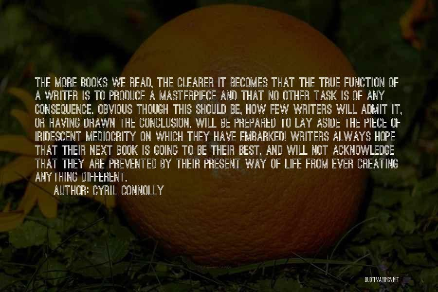 Having The Best Life Quotes By Cyril Connolly