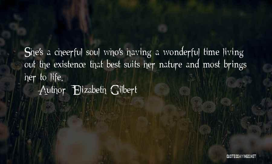 Having The Best Life Quotes By Elizabeth Gilbert