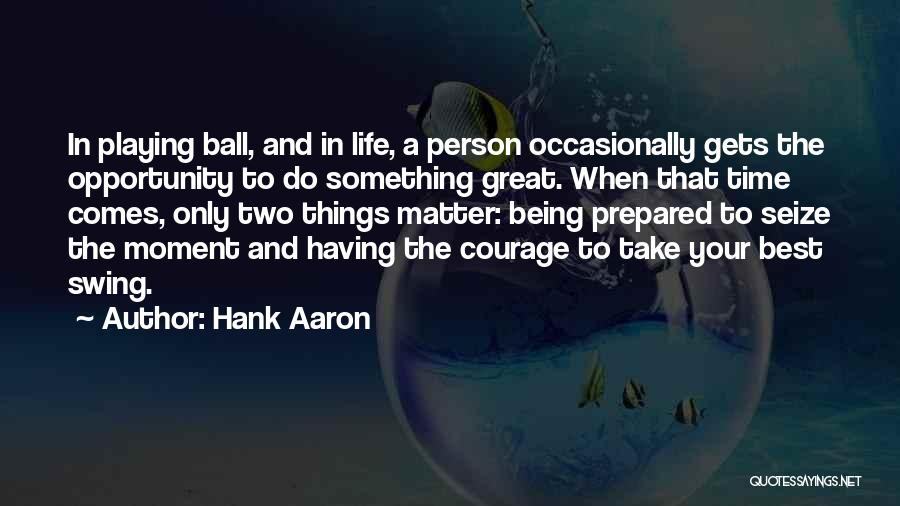 Having The Best Life Quotes By Hank Aaron