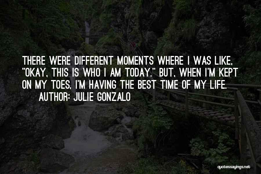 Having The Best Life Quotes By Julie Gonzalo