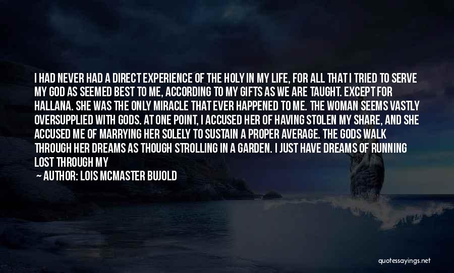 Having The Best Life Quotes By Lois McMaster Bujold