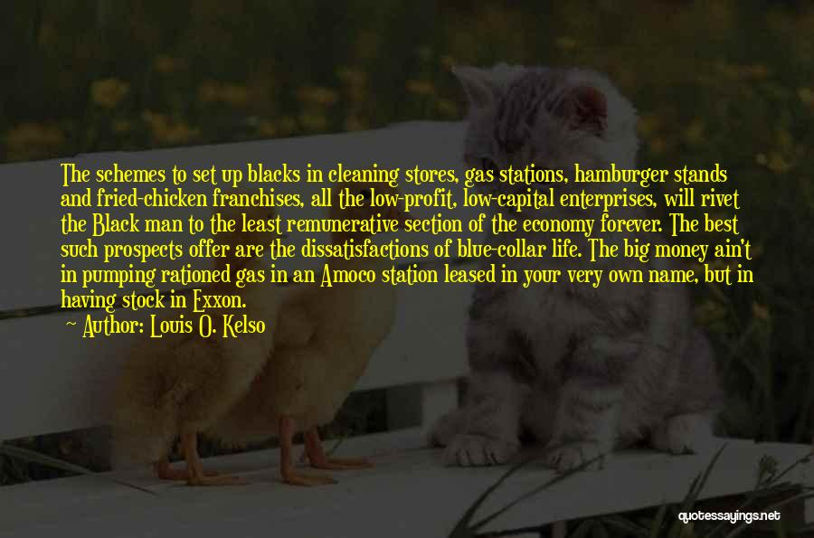 Having The Best Life Quotes By Louis O. Kelso