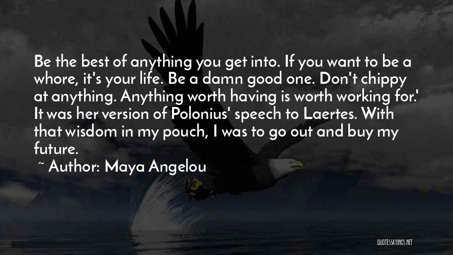 Having The Best Life Quotes By Maya Angelou