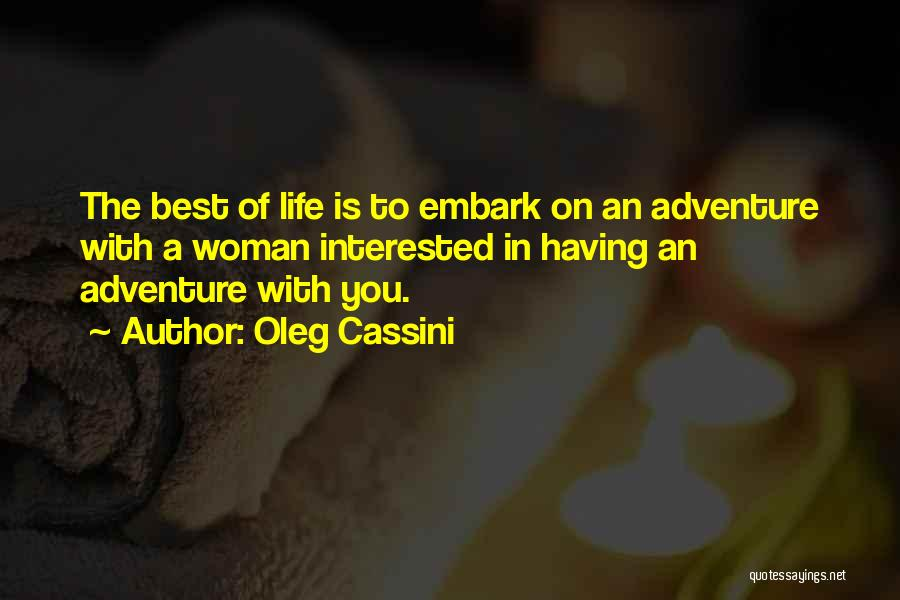 Having The Best Life Quotes By Oleg Cassini